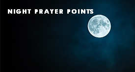 Night Prayer Points